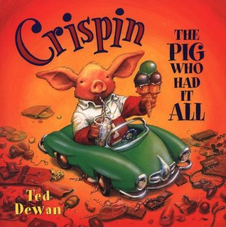 Ebook Crispin The Pig Who Had It All by Ted Dewan DOC!