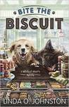 Bite the Biscuit (Barkery & Biscuits Mystery, #1)