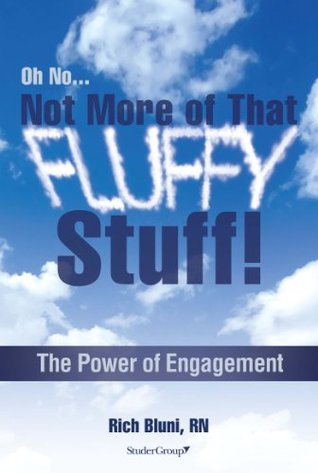Oh No...Not More of That Fluffy Stuff!: The Power of Engagement