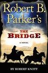 Robert B. Parker's The Bridge (Virgil Cole & Everett Hitch)