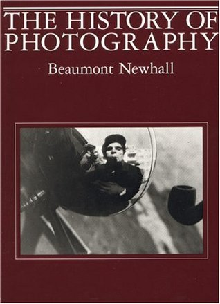 History of Photography by Beaumont Newhall
