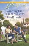 Winning the Teacher's Heart by Jean C. Gordon