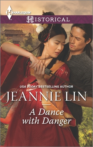 A Dance with Danger (Lovers and Rebels, #2; Tang Dynasty, #5)