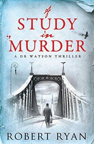 A Study in Murder (Dr John Watson, #3)