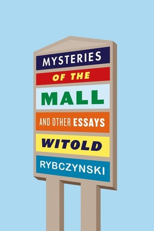 Mysteries of the Mall and Other Essays