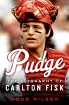 Pudge: The Biography of Carlton Fisk