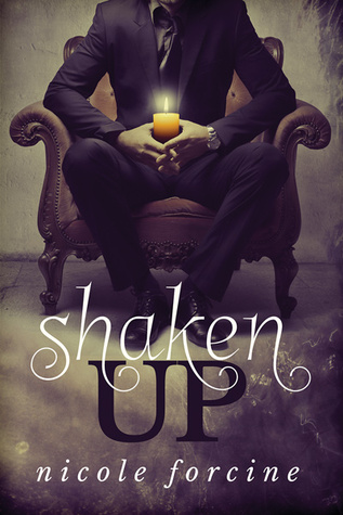 Shaken Up (Little Earthquakes, #1) by Nicole Forcine