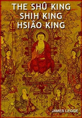 The Shû King, Shih King and Hsiâo King
