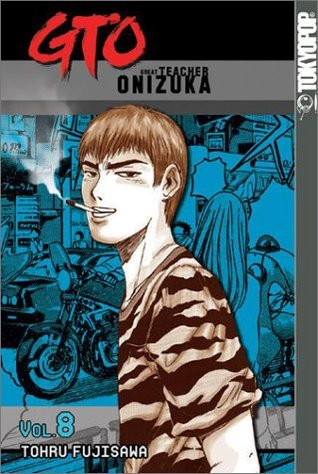 GTO: Great Teacher Onizuka, Vol. 8