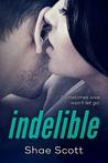 Indelible (Unfinished, #2)