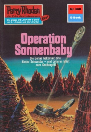 Operation Sonnenbaby (Perry Rhodan - Heftromane, #668)