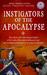 Instigators of the Apocalyp...
