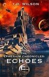 Echoes (The Epherium Chronicles, #3)