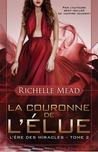 La couronne de l'élue by Richelle Mead