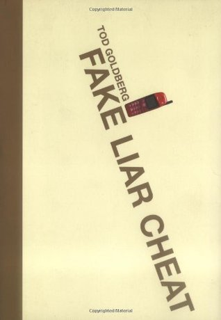 Fake Liar Cheat by Tod Goldberg