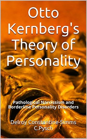 Otto Kernberg's Theory of Personality: Pathological Narcissism and Borderline Personality Disorders