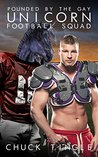 Pounded By The Gay Unicorn Football Squad by Chuck Tingle