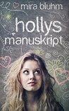 Hollys Manuskript by Mira Bluhm