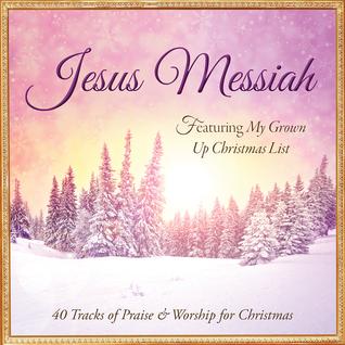 Jesus Messiah: 40 Tracks of Praise & Worship for Christmas