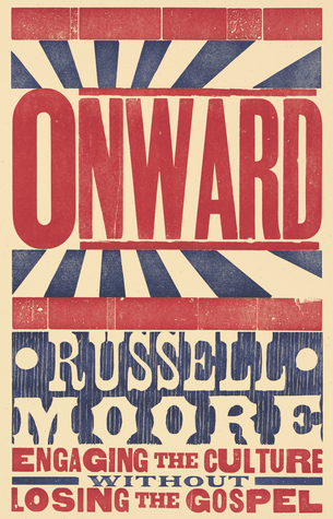 Ebook Onward: Engaging the Culture without Losing the Gospel by Russell D. Moore TXT!