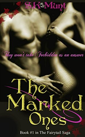 The Marked Ones (The Fairytail Saga, #1)