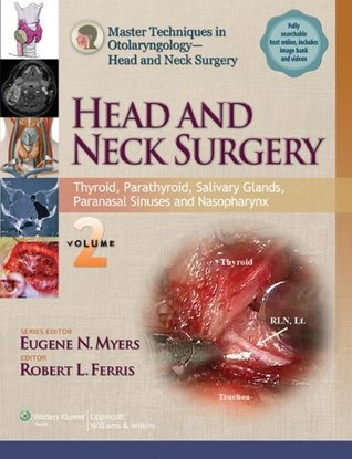 Master Techniques in Otolaryngology - Head and Neck Surgery: Head and Neck Surgery: Thyroid, Parathyroid, Salivary Glands, Paranasal Sinuses and Nasopharynx: 2