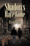 Shadows Have Gone by Lissa Bryan