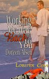 Working My Way Back to You (Lobster Cove, #1)