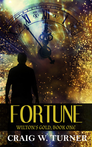 Wilton's Gold - Book 1: Fortune