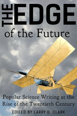 The Edge of the Future: Popular Science Writing at the Rise of the Twentieth Century