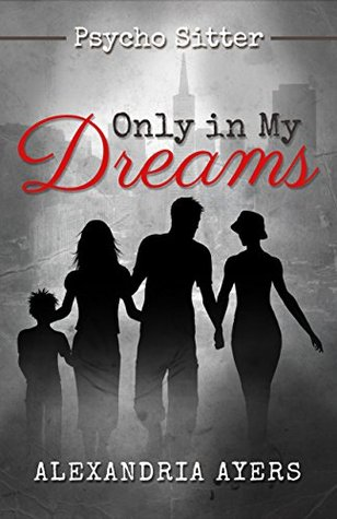 Only In My Dreams: Psycho Sitter