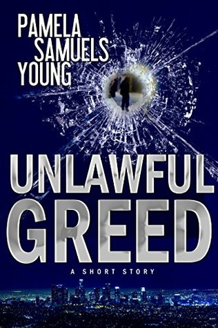 Unlawful Greed: A Short Story