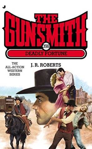 Deadly Fortune (The Gunsmith, #398)