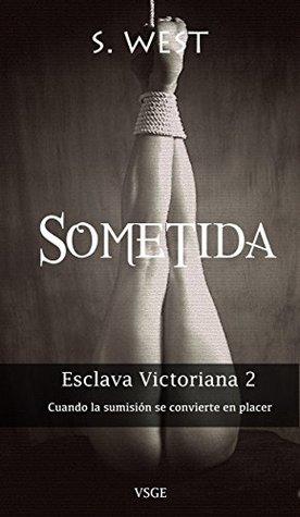 Sometida (Esclava victoriana, #2)