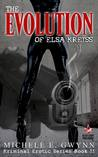 The Evolution of Elsa Kreiss by Michele E. Gwynn