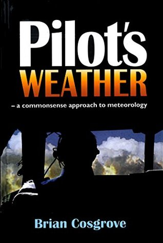 Pilot's Weather: A Commonsense Approach to Meteorology