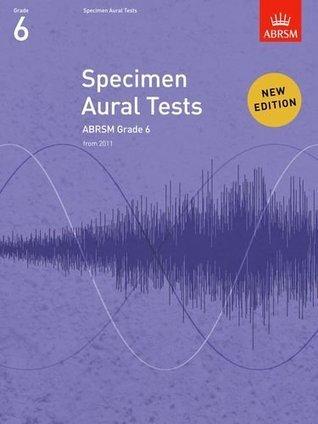 Specimen Aural Tests, Grade 6: new edition from 2011 (Specimen Aural Tests