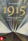 Stridens skönhet och sorg 1915 – Första världskrigets andra år i 100 korta kapitel
