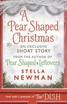A Pear Shaped Christmas: A Stella Newman Novella