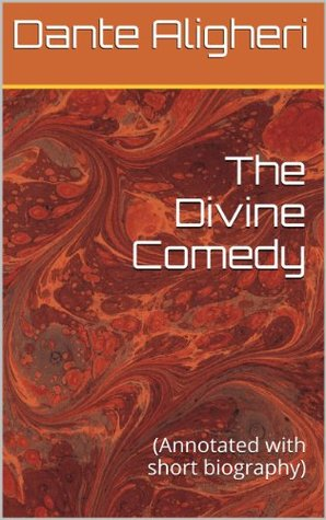 The Divine Comedy: (Annotated with short biography)