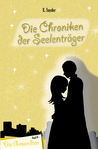 Die Gesandten (Die Chroniken der Seelenträger, #2)