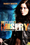 Dirty Little Misery by Tracey   Martin