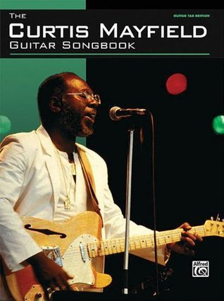 Ebooks The Curtis Mayfield Guitar Songbook Guitar Tab Pdf 100 Free