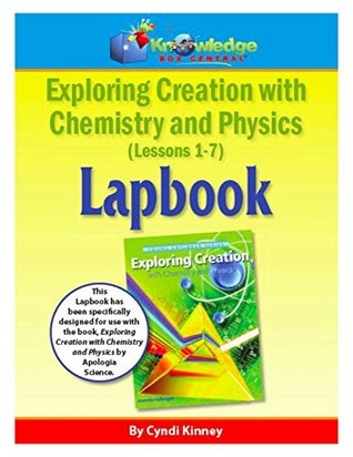 Apologia Exploring Creation with Chemistry and Physics - Lessons 1-7 Lapbook