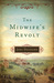 The Midwife's Revolt by Jodi Daynard