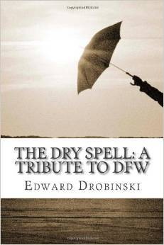 The Dry Spell: A Tribute to Dfw