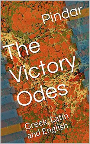 The Victory Odes: Greek, Latin and English