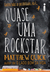 Quase Uma Rockstar by Matthew Quick