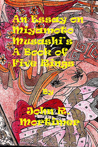 """An Essay on """"A Book of Five Rings"""" by Miyamoto Musashi"""