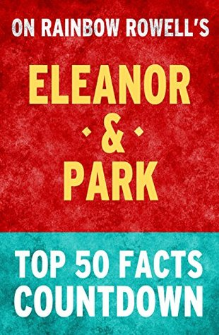 Eleanor & Park: Top 50 Facts Countdown